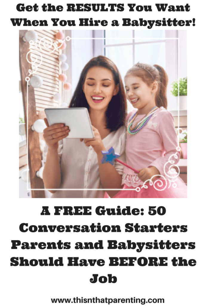 A Free Guide: 50 Conversation Starters Parents and Babysitters Should Have Before the Job