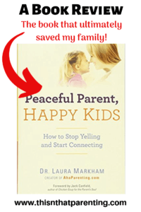 Peaceful Parent, Happy Kids by Dr. Laura Markham: A Book Review