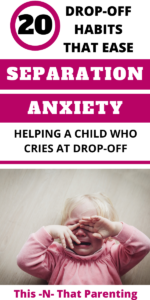 20 Drop-Off Habits That Ease Separation Anxiety in Toddlers: Find out habits that ease separation anxiety, resources you can use to talk with your child about the anxiety and hope. This article will you give you hope that your family will make it through this stage. #raisingtoddlers #socialemotional #parentingtips #intentionalparenting