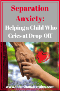Separation Anxiety:  Helping a Child Who Cries at Drop-Off