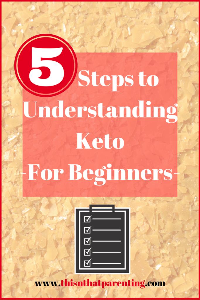 5 Steps to Understanding Keto For Beginners