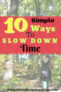 10 Easy Ways to Slow Down Time