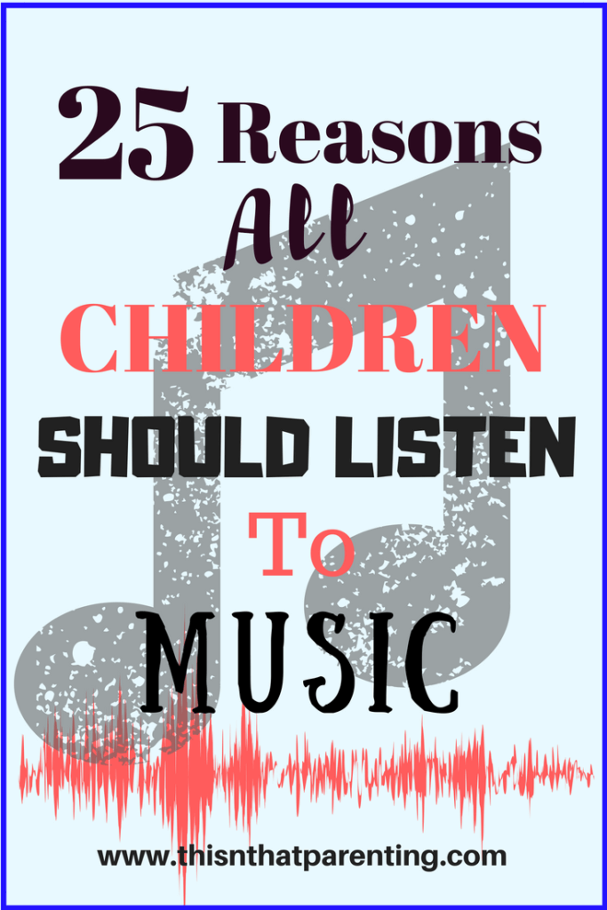 25 Reasons All Children Should Listen to Music