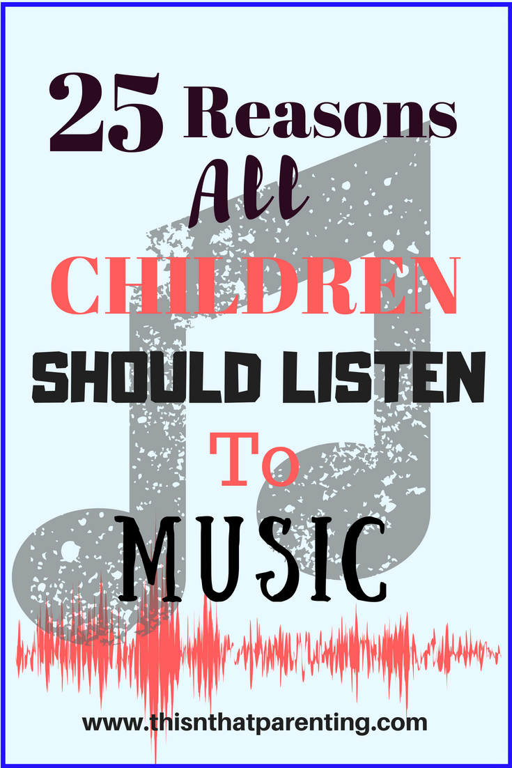 25 Reasons All Children Should Listen to Music