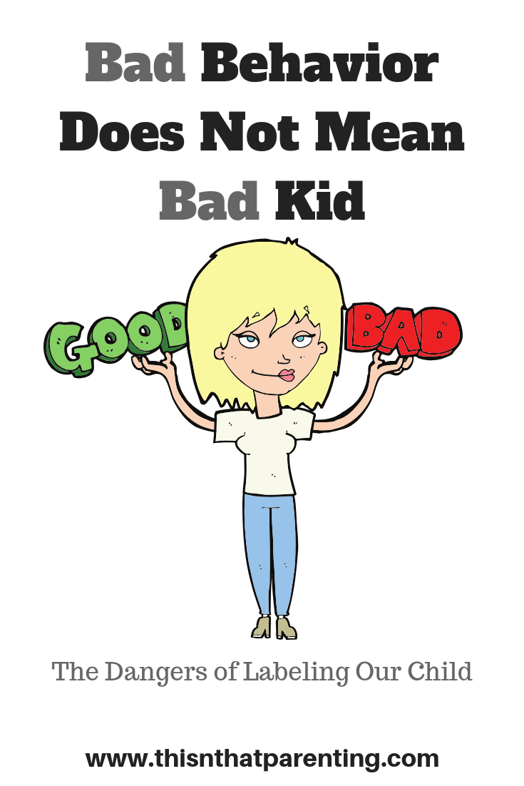 Bad behavior does not mean bad kid: In this post you will learn the reasons why you should leave the old ideas of labeling children as good kid bad kid and alternative ways to communicate your thoughts about behavior to your child #parenting #parents #kidsbehavior #howtotalktochildren #badbehavior #whattodoaboutbadbehavior