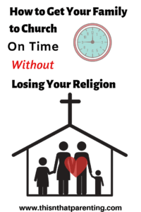 How to Get to Church on Time Without Losing Your Religion