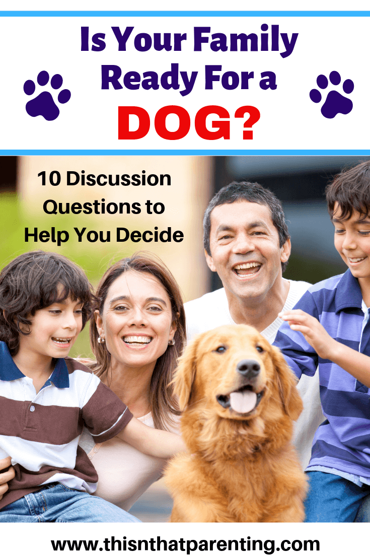 This article gives 10 questions for parents to answer and discuss in order to help them make the decision on whether or not their family is ready for a dog. We feel that you will not have as many surprises as we did if you discuss the bullet points in this post. #familypet #howtoknowifyoushouldgetadot #isyourfamilyreadyforapupppy #shouldwegetourkidsadog