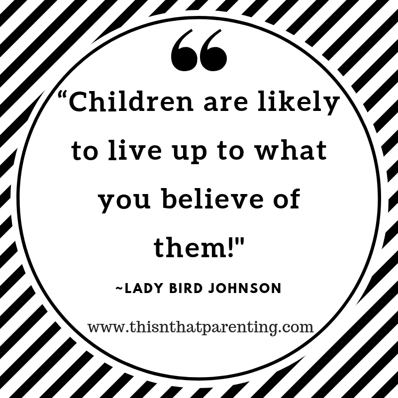Self-fulfilling prophecy with children. This post shares research, gives the types, examples, real-life stories, and it encourages parents to be intentional. #self-fulfilledprophecy #childrenwillbecomewhatyousay