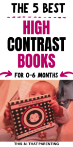 The Best High Contrast Books for Babies: Find out what out what products you need to use and what habits you need to form in order to best develop your baby's vision and brain. Be on the cutting edge of your child's development. #highcontrastbooks #childdevelopment #raisingababy #parentingtips #intentionalparenting