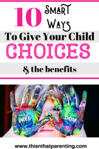 10 Smart Ways to Give Your Child Choices and The Benefits