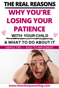 how to be more patient with your child: The real reasons why you're losing your patience may have nothing to do with your child. Find out habits that are causing you to lose your patience with your child and what you can do to be more patient #momlife #parentingtips #parenthood #intentionalparenting