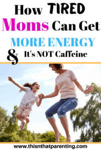 3 ways tired moms can get more energy fast without turning to caffeine. Learn how you can keep up with your child's energy level by applying these simple methods. A little effort and you'll OUT-energize your kids. #howtogetenergy #toddlermomneedsenergy #momneedsmoreenergy