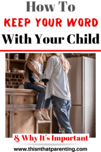 do what I say I'm going to do: This article shares with parents how to keep their word with their child and why it is important to do what you say you're going to do. #keepingapromise #keepingyourword #parentingtips #parentingadvice