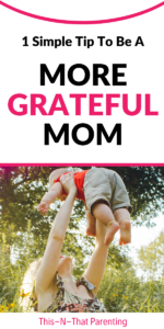 1 Simple Tip to Be a More Grateful Mom: Learn parenting tips on how to become a more grateful mom by using triggers in your environment to spark positive behaviors and thoughts to impact your kids. #parentingtips #strugglingmoms #intentionalparenting #positiveparenting