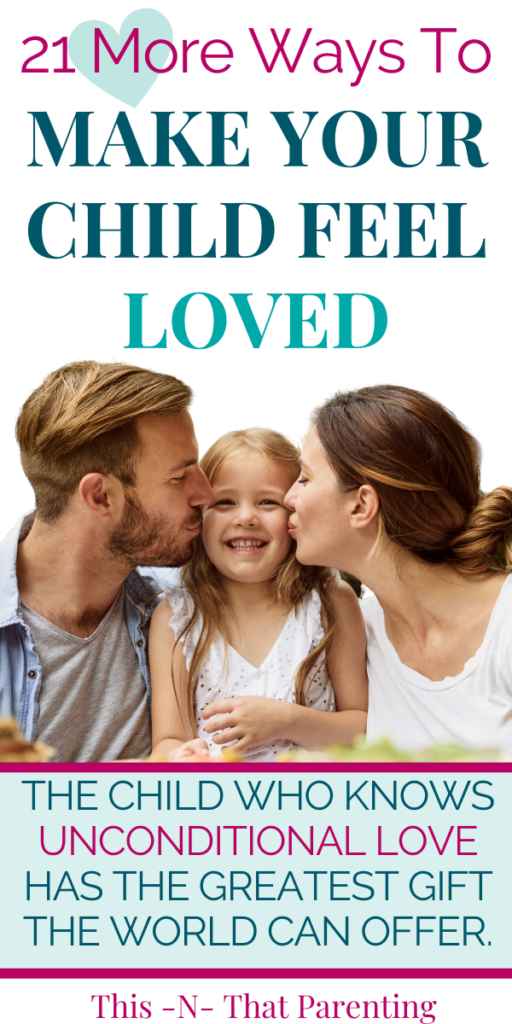 21 More Ways To Say I Love YOu To Your Child- Get ways to connect with your child and show them that you love them.  A child who feels loved and cherished thrives.