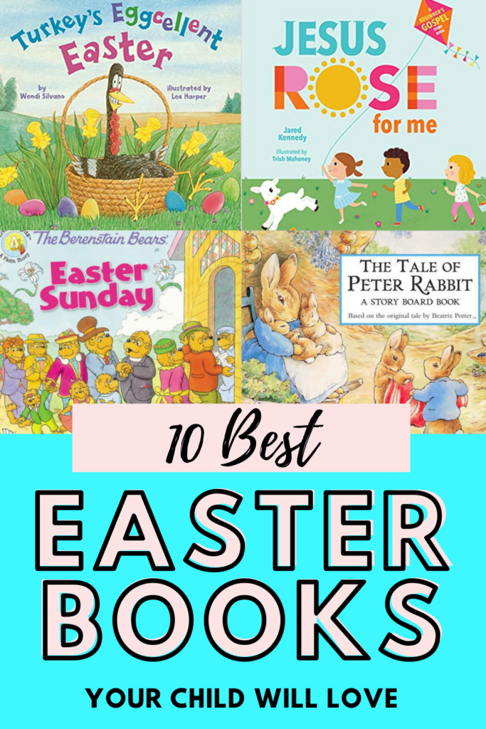10 Best Easter Books Your Child Will Love.  Your kids will ask to read these Easter books again and again.  This list has Christian Easter books that tell the story of Jesus part in Easter, and the list includes Easter Bunny and hunting eggs books.  This Easter collection will give your child a balanced understanding of why we celebrate Easter. #childrensbooks #Easter #parentingtips #booksforkids #connectwithyourchild
