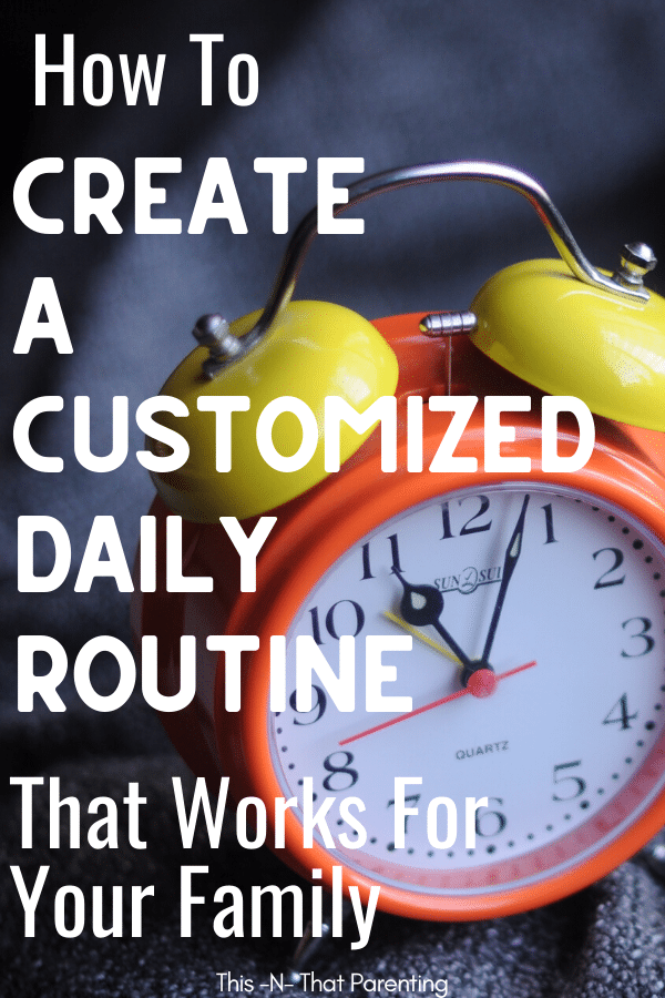 Create A Customized Daily Routine That Works For Your Family.  If you need a daily routine or schedule to follow to cut down on the chaos in your home and find peace and order, this article walks you through step by step directions that will leave your family thriving. #intentionalparenting #familylife #familyroutineideas #familyroutinedailyschedule