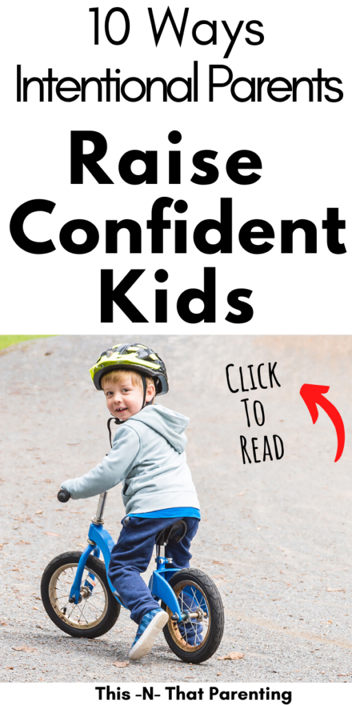 Intentional Parents have proven habits in place and intentional language to raise confident kids with high self-esteem.
