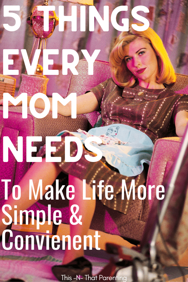 5 Things Mom Can't Live Without Pin